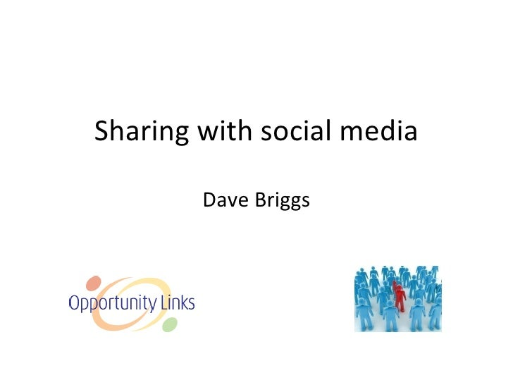 Sharing with social media Dave Briggs