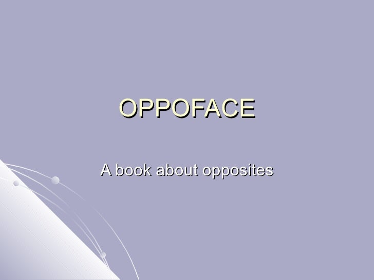 OPPOFACE A book about opposites