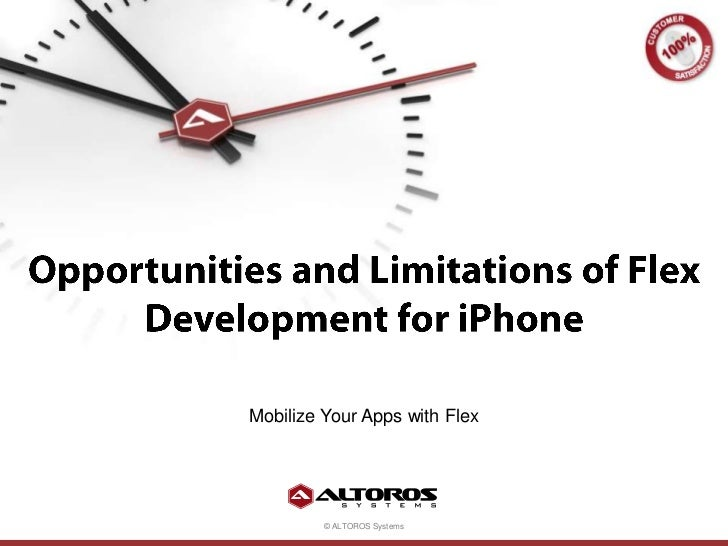 Opportunities and limitations of flex development for i phone