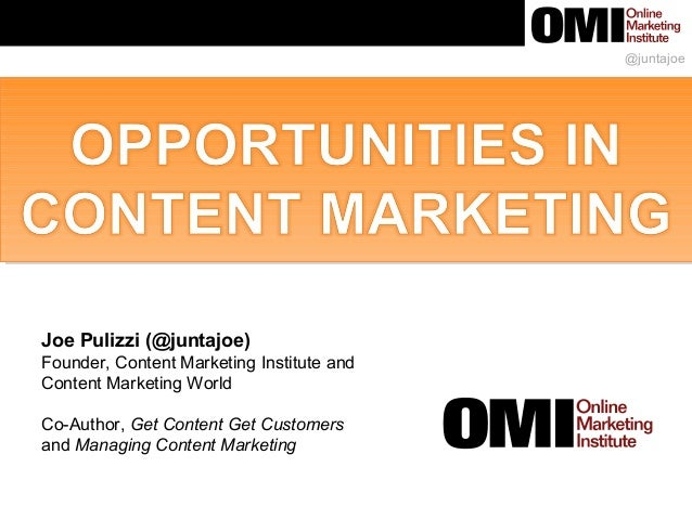 @juntajoe Joe Pulizzi (@juntajoe) Founder, Content Marketing Institute and Content Marketing World Co-Author, Get Content ...
