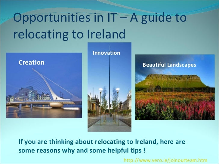 Opportunities in IT – A guide to relocating to Ireland  If you are thinking about relocating to Ireland, here are some rea...