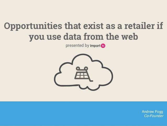 Opportunities that exist as a retailer if you use data from the web