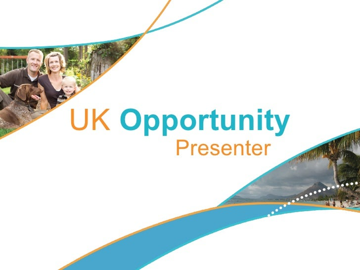 UK  Opportunity   Presenter