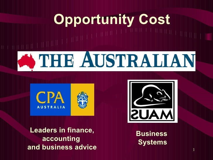 Leaders in finance, accounting  and business advice Business  Systems Opportunity Cost