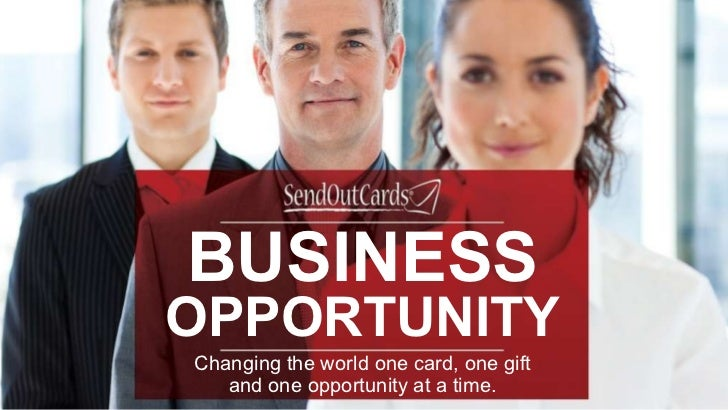 BUSINESS OPPORTUNITY Changing the world one card, one gift and one opportunity at a time.