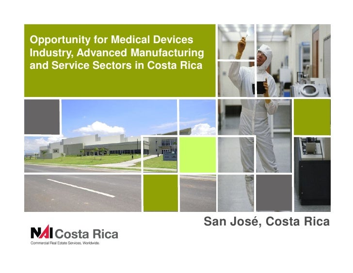 Opportunity For Medical Devices Industry, Advanced Manufacturing And Service Sectors In Costa Rica