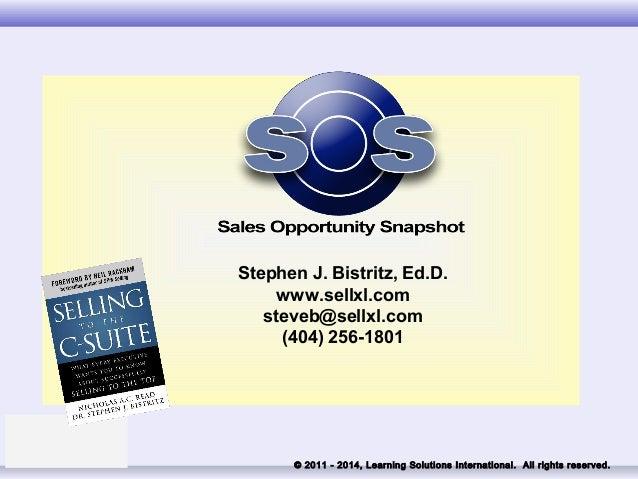 Stephen J. Bistritz, Ed.D. www.sellxl.com steveb@sellxl.com (404) 256-1801  © 2011 - 2014, Learning Solutions Internationa...