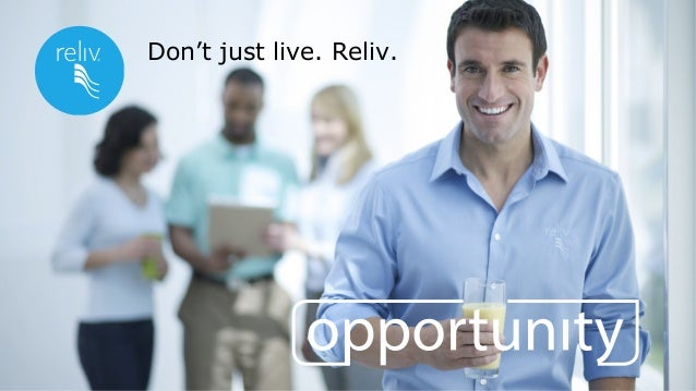 Don't just live. Reliv.