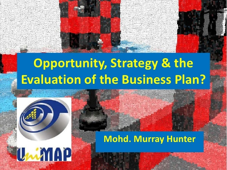 Opportunity, strategy & the evaluation of the business plan?