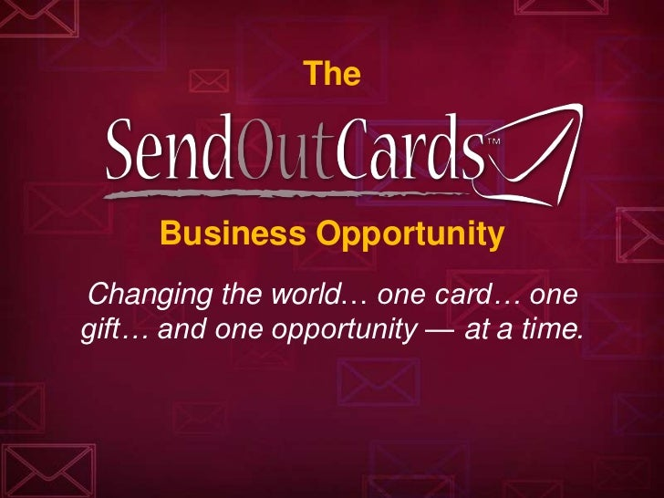 The     Business OpportunityChanging the world… one card… onegift… and one opportunity — at a time.