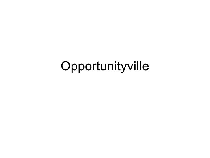 Opportunityville
