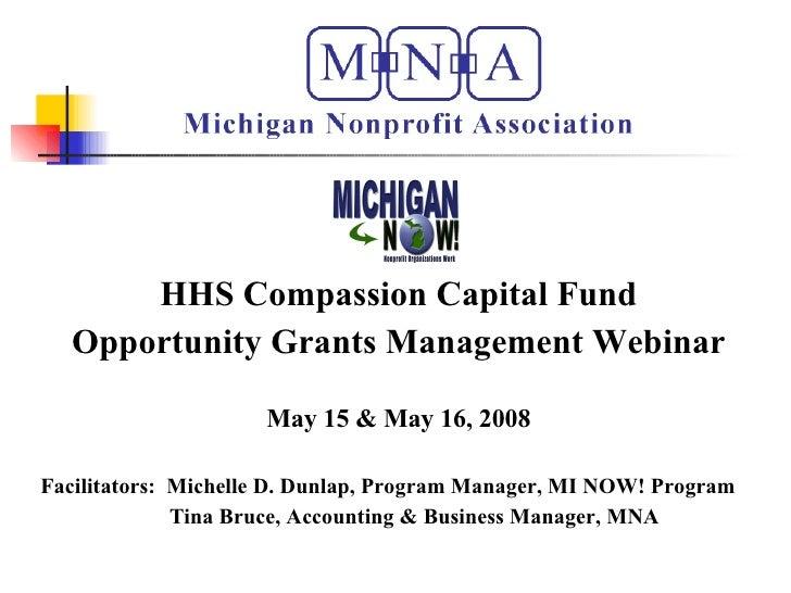 <ul><li>HHS Compassion Capital Fund </li></ul><ul><li>Opportunity Grants Management Webinar </li></ul><ul><li>May 15 & May...