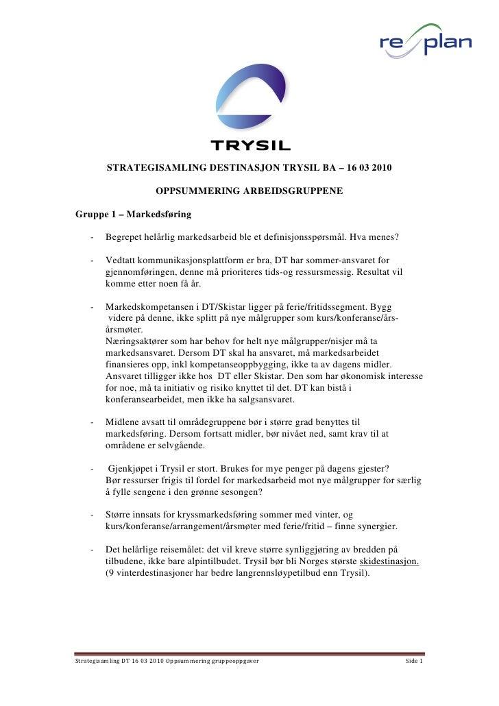 STRATEGISAMLING DESTINASJON TRYSIL BA – 16 03 2010                          OPPSUMMERING ARBEIDSGRUPPENE  Gruppe 1 – Marke...
