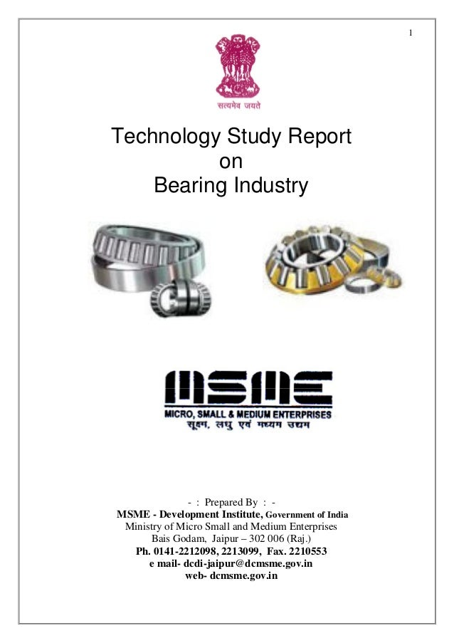 1Technology Study Report          on    Bearing Industry               - : Prepared By : -MSME - Development Institute, Go...