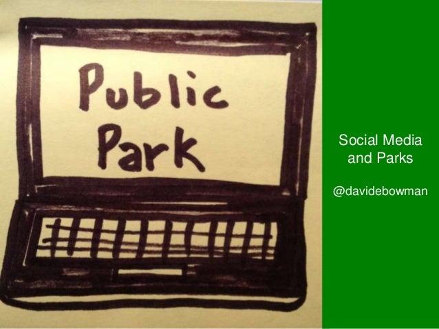 Social Media and Parks@davidebowman