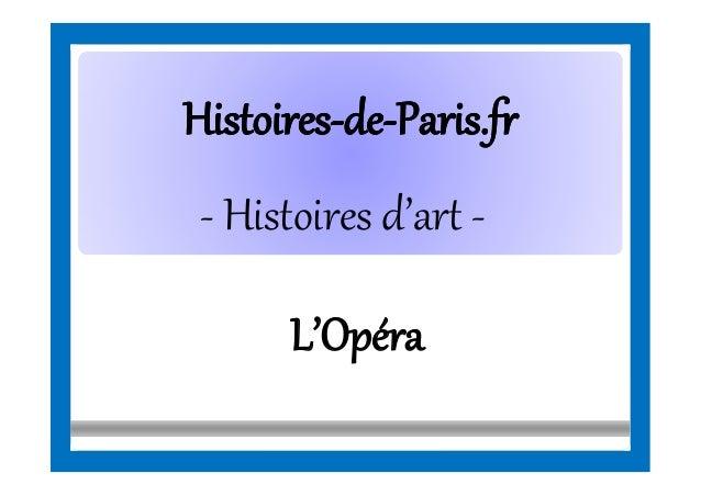 HistoiresHistoires--dede--Paris.frParis.fr - Histoires d'art - L'Opéra