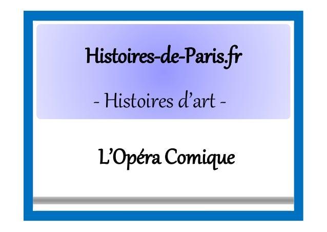 HistoiresHistoires--dede--Paris.frParis.fr - Histoires d'art - L'OpéraComique