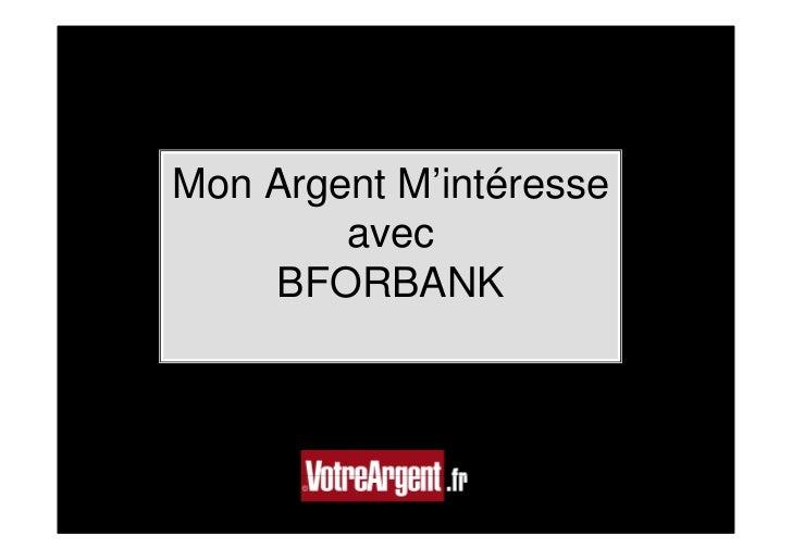 Mon Argent M'intéresse        avec    BFORBANK
