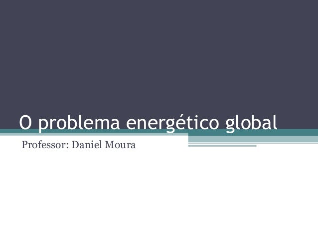O problema energético global