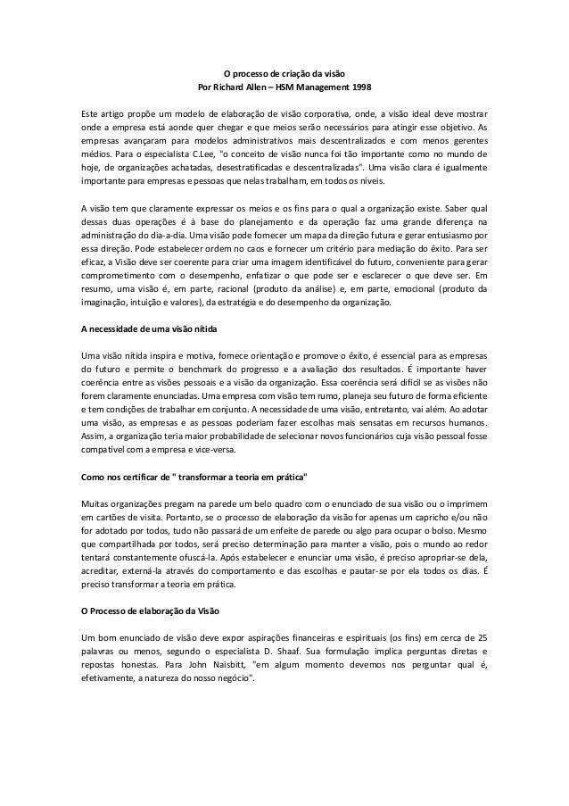 O processo de criação da visão Por Richard Allen – HSM Management 1998 Este artigo propõe um modelo de elaboração de visão...