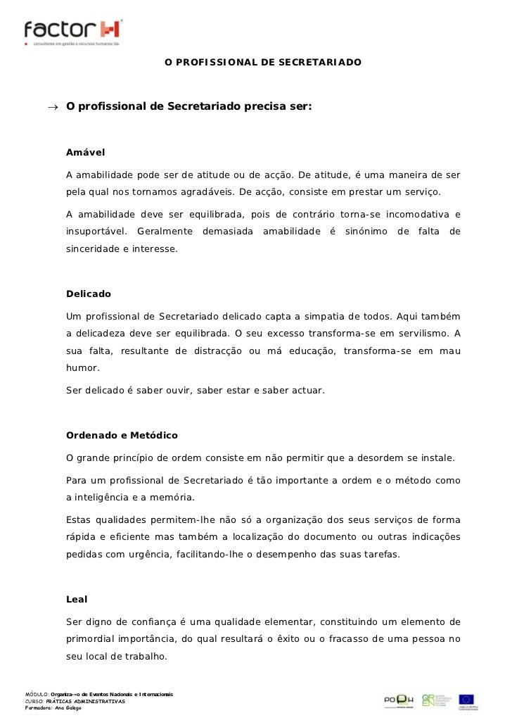 O PROFISSIONAL DE SECRETARIADO      → O profissional de Secretariado precisa ser:            Amável            A amabilida...