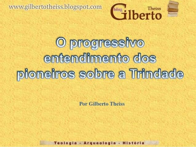 Por Gilberto Theiss