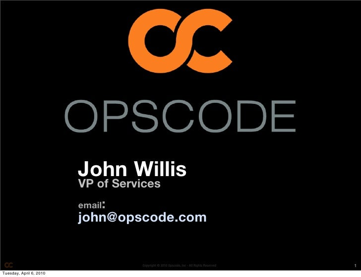 John Willis                          VP of Services                          email:                          john@opscode....