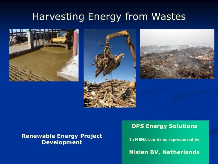 Harvesting Energy from Wastes                           OPS Energy SolutionsRenewable Energy Project                      ...