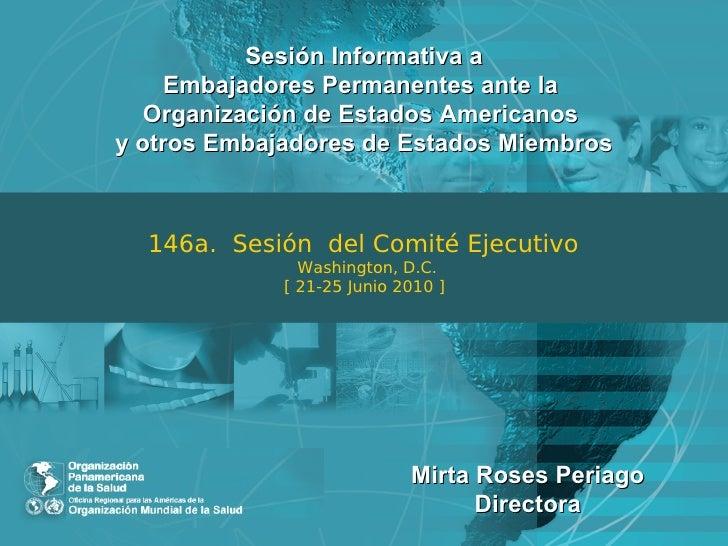 Sesión Informativa a    Embajadores Permanentes ante la   Organización de Estados Americanosy otros Embajadores de Estados...