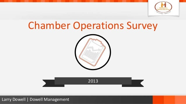 Chamber Operations Survey 2013 Larry Dowell | Dowell Management