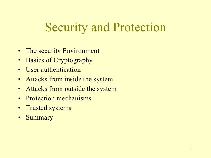 Security and Protection <ul><li>The security Environment </li></ul><ul><li>Basics of Cryptography </li></ul><ul><li>User a...
