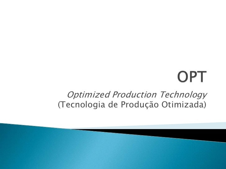 OPT - Optimized Production Technology