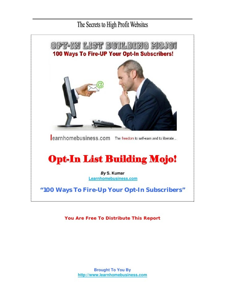 "Opt-In List Building Mojo!                     By S. Kumar                Learnhomebusiness.com""100 Ways To Fire-Up Your O..."