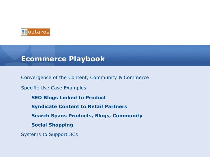 Ecommerce Playbook<br />Convergence of the Content, Community & Commerce<br />Specific Use Case Examples<br />SEO Blogs Li...