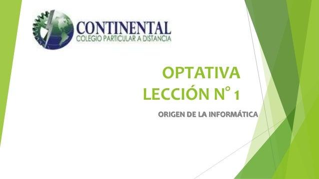 OPTATIVA LECCIÓN N° 1 ORIGEN DE LA INFORMÁTICA