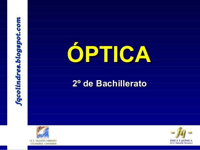fqcolindres.blogspot.com  ÓPTICA 2º de Bachillerato