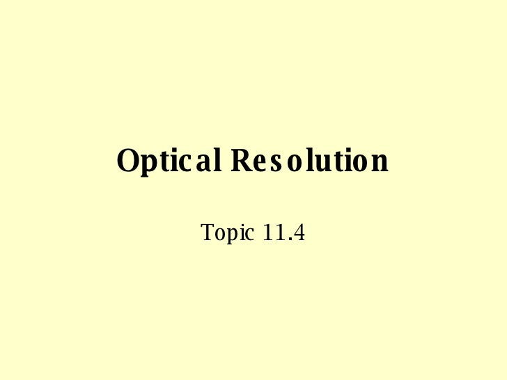 Optical Resolution Topic 11.4