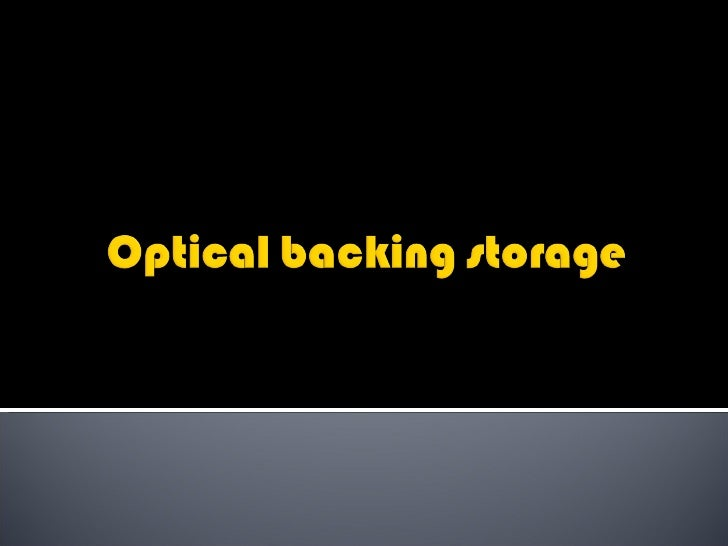 Optical Backing Storage( Information Slides)(1)
