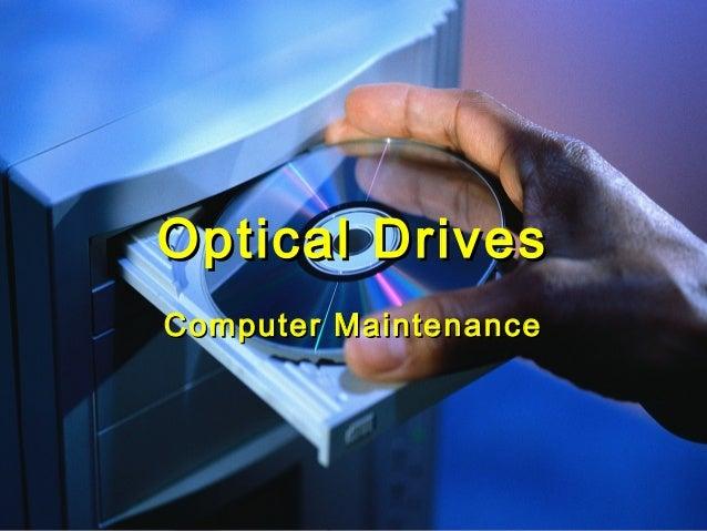 Optical DrivesOptical Drives Computer MaintenanceComputer Maintenance