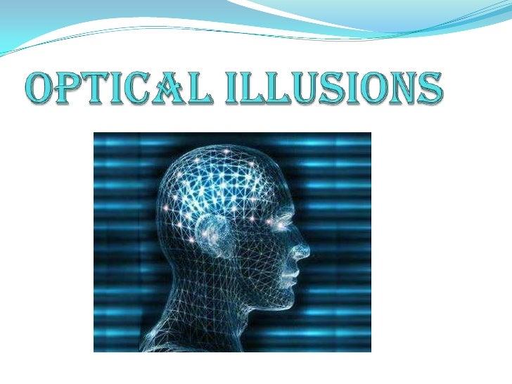 Optical illusionS<br />