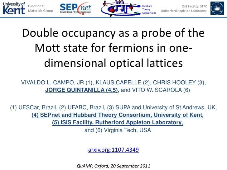 Double occupancy as a probe of the Mott state for fermions in one-dimensional optical lattices<br />VIVALDO L. CAMPO, JR (...