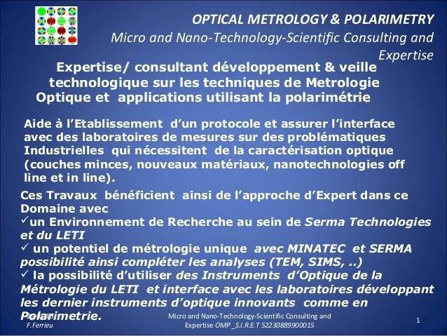 OPTICAL METROLOGY & POLARIMETRY Micro and Nano-Technology-Scientific Consulting and Expertise 29.01.15 F.Ferrieu Micro and...