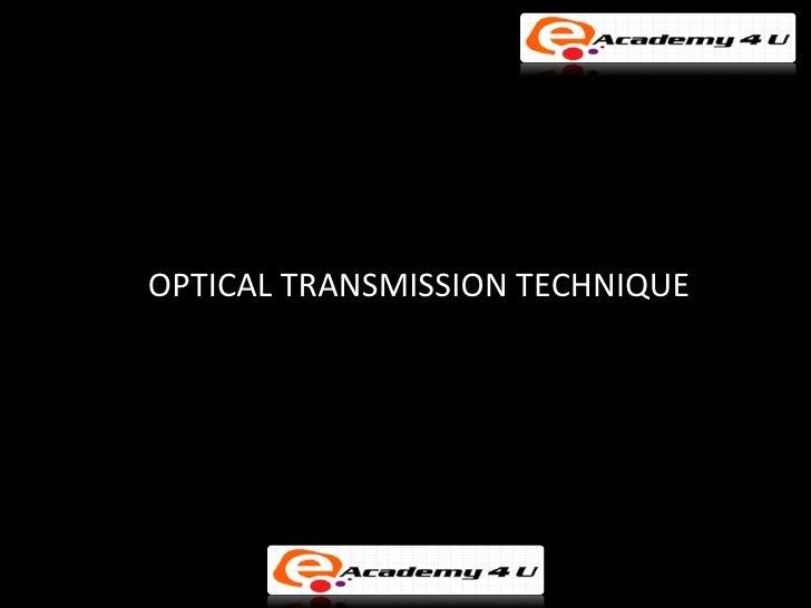 OPTICAL TRANSMISSION TECHNIQUE