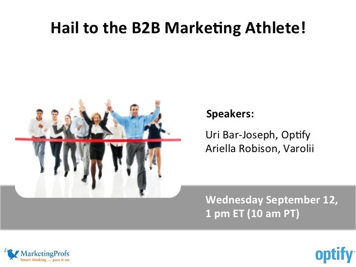 Hail	  to	  the	  B2B	  Marke/ng	  Athlete!                                               	                               ...