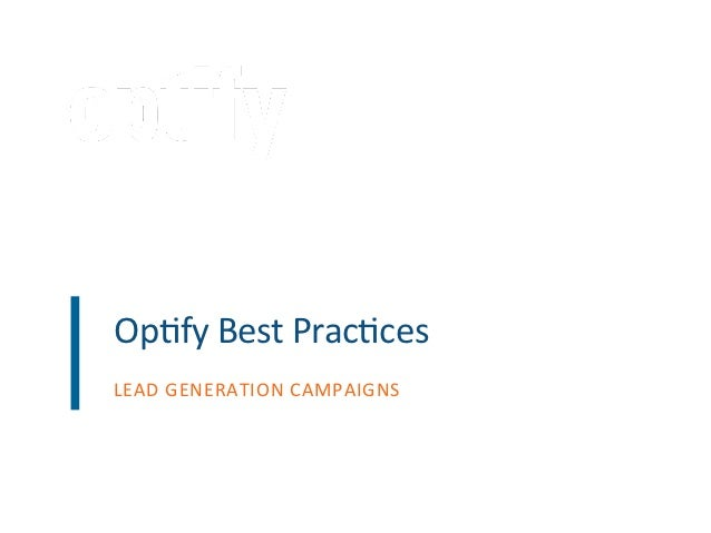 Op#fy	  Best	  Prac#ces	  LEAD	  GENERATION	  CAMPAIGNS