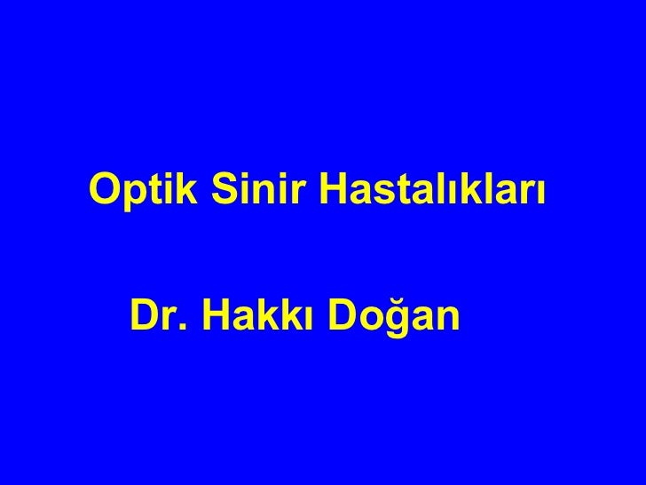 Optik Sinir Hastalıkları  Dr. Hakkı Doğan