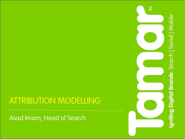 Tamar SEO, Social Media and Mobile - Attribution Modelling