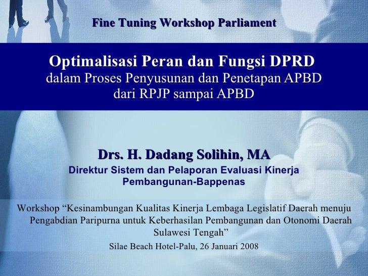 Optimalisasi Peran dan Fungsi DPRD dalam Proses Penyusunan dan Penetapan APBD dari RPJP sampai APBD