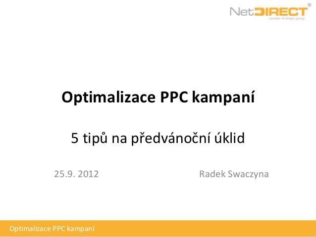 Optimalizace PPC kampaní                 5 tipů na předvánoční úklid            25.9. 2012              Radek SwaczynaOpti...