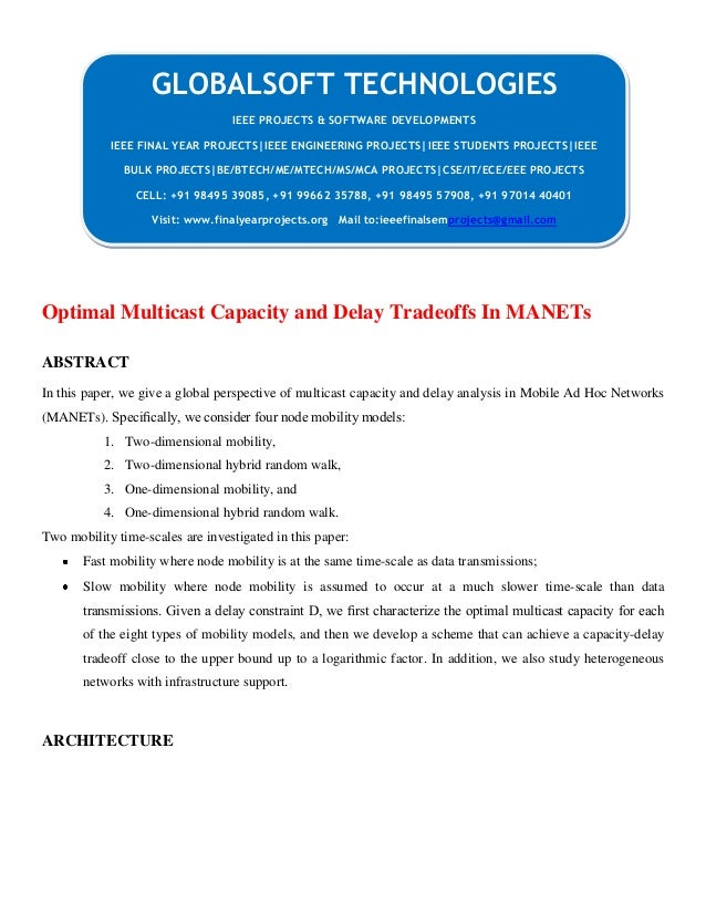 Optimal Multicast Capacity and Delay Tradeoffs In MANETs ABSTRACT In this paper, we give a global perspective of multicast...